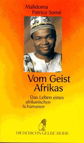 9783424013108: Vom Geist Afrikas. Das Leben eines afrikanischen Schamanen.