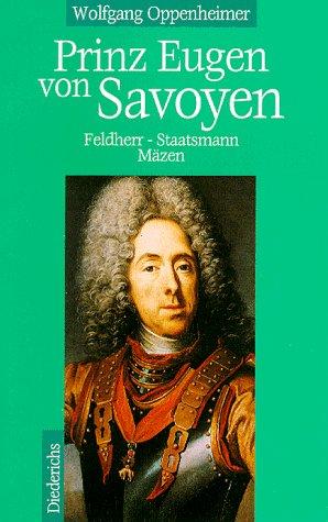 9783424013139: Prinz Eugen von Savoyen. Feldherr - Staatsmann - Mäzen.