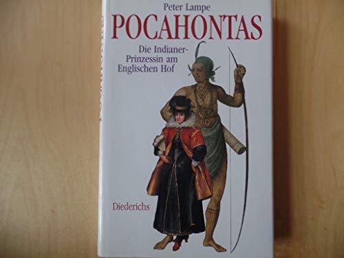 Pocahontas : die Indianer-Prinzessin am englischen Hof. - Lampe, Peter