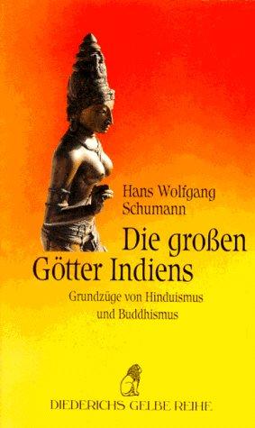 9783424013320: Die großen Götter Indiens. Grundzüge von Hinduismus und Buddhismus.