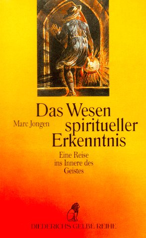 9783424013924: Das Wesen spiritueller Erkenntnis. Eine Reise ins Innere des Geistes