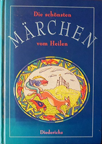 9783424013986: Die schönsten Märchen vom Heilen.