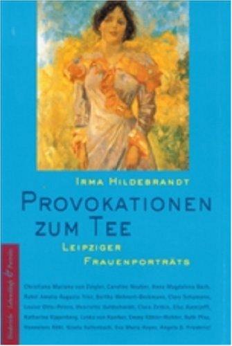 9783424014174: Provokationen zum Tee. Leipziger Frauenporträts.