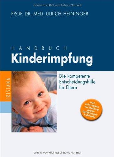 9783424150025: Handbuch Kinderimpfung Die kompetente Entscheidungshilfe fuer Eltern; [inkl. Information zur Impfung gegen Gebaermutterhalskrebs