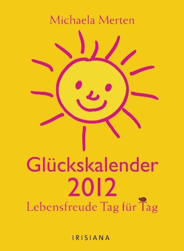 9783424151039: Glückskalender 2012: Lebensfreude Tag für Tag