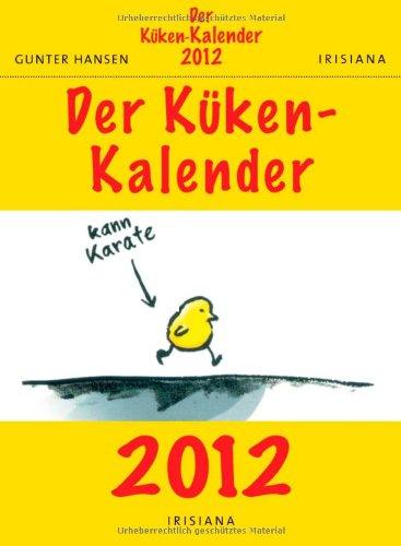 9783424151152: Der Küken-Kalender 2012: Text-Abreisskalender
