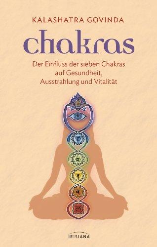9783424151916: Chakras: Der Einfluss der sieben Chakras auf Gesundheit, Ausstrahlung und Vitalität