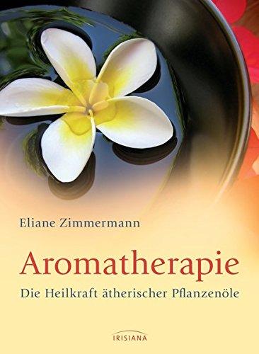 9783424151954: Aromatherapie: Die Heilkraft ätherischer Pflanzenöle