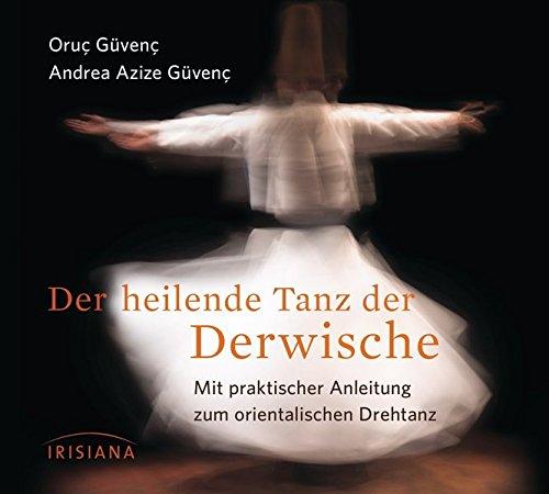 9783424152166: Der heilende Tanz der Derwische CD: Mit praktischer Anleitung zum orientalischen Drehtanz