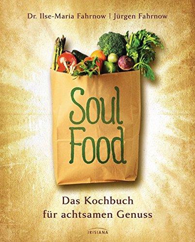 9783424152319: Soulfood: Das Kochbuch für Körper, Seele, Geist. Ein Kochbuch nach der 5-Elemente-Lehre (TCM)