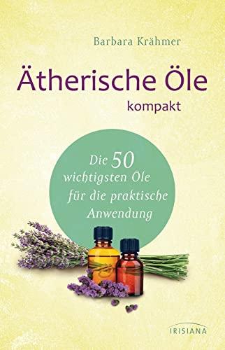 9783424152753: Ätherische Öle kompakt: Die 50 wichtigsten Öle für die praktische Anwendung