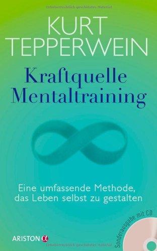 Kraftquelle Mentaltraining : Eine umfassende methode, das: Tepperwein, Kurt