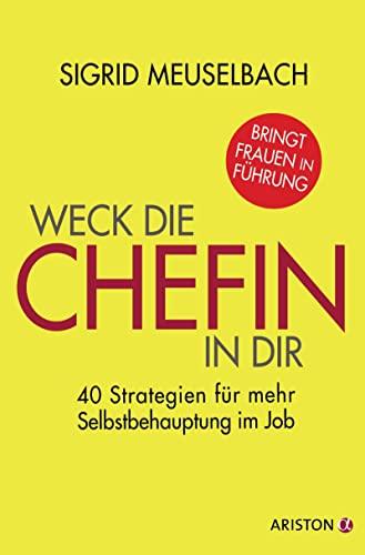 9783424201109: Weck die Chefin in dir: 40 Strategien für mehr Selbstbehauptung im Job