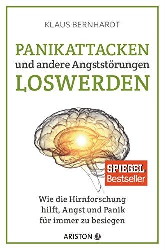 Panikattacken und andere Angststörungen loswerden: Bernhardt, Klaus