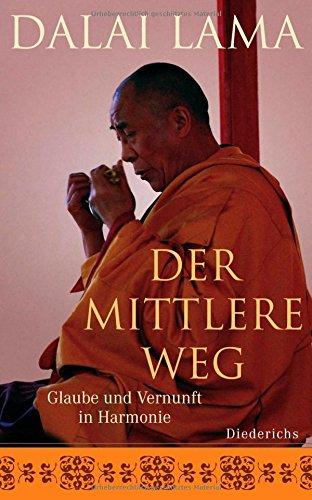 9783424350128: Der mittlere Weg: Glaube und Vernunft in Harmonie