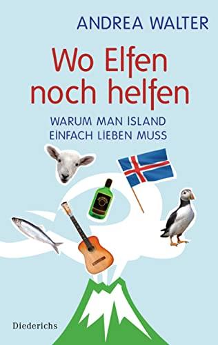 9783424350654: Wo Elfen noch helfen: Warum man Island einfach lieben muss
