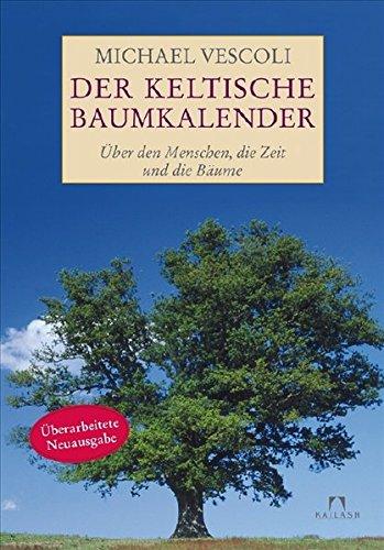 9783424630046: Der Keltische Baumkalender: Über den Menschen, die Zeit und die Bäume
