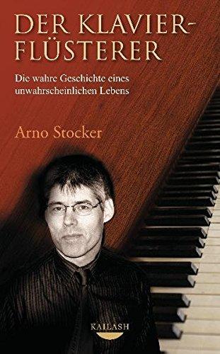 9783424630275: Der Klavierflüsterer: Die wahre Geschichte eines unwahrscheinlichen Lebens