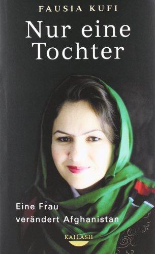 9783424630480: Nur eine Tochter: Eine Frau ver�ndert Afghanistan