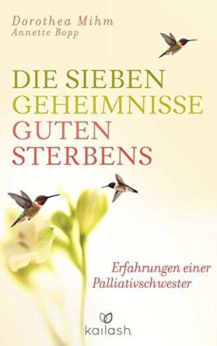 9783424630879: Die sieben Geheimnisse guten Sterbens: Erfahrungen einer Palliativschwester