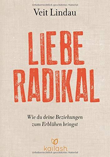 9783424630893: Liebe radikal: Wie wir unsere Beziehungen durch Hingabe neu erleben