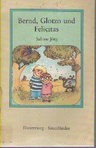 9783425011882: Bernd, Glotzo und Felicitas