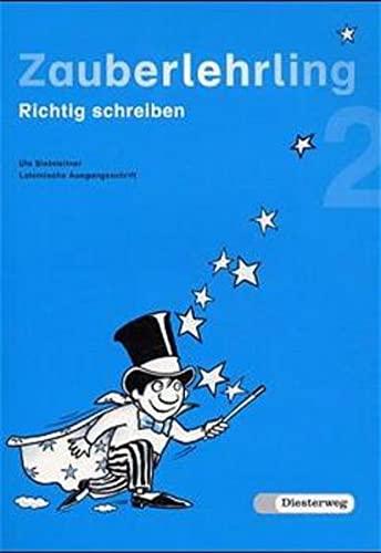9783425012223: Zauberlehrling 2 Lateinische Ausgangsschrift: Richtig schreiben. Baden-Württemberg, Bayern, Berlin, Brandenburg, Bremen, Hamburg, Hessen, ... Saarland, Sachsen-Anhalt, Schleswig-Holstein