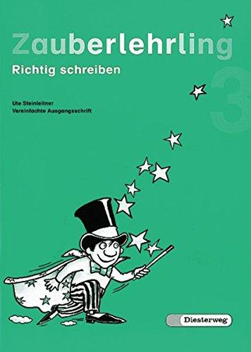 9783425012261: Zauberlehrling 3 Vereinfachte Ausgangsschrift: Richtig schreiben. Baden-Württemberg, Bayern, Berlin, Brandenburg, Bremen, Hamburg, Hessen, ... Saarland, Sachsen-Anhalt, Schleswig-Holstein
