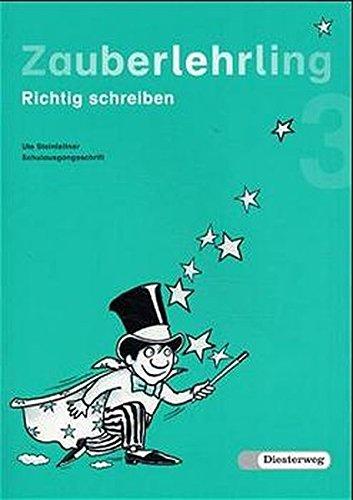 9783425012278: Zauberlehrling 3 Schulausgangsschrift: Richtig schreiben. Baden-Württemberg, Bayern, Berlin, Brandenburg, Bremen, Hamburg, Hessen, ... Saarland, Sachsen-Anhalt, Schleswig-Holstein