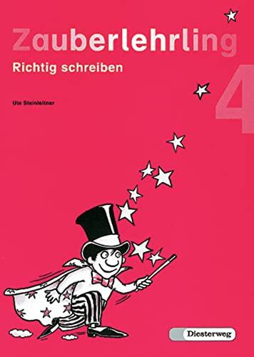9783425012285: Zauberlehrling 4. Vereinfachte Ausgangsschrift. Für Bayern: Richtig schreiben