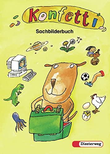 9783425020358: Konfetti Sachbilderbuch. Für alle Bundesländer, außer Bayern: Das Unterrichtswerk zum Lesen und Schreiben lernen