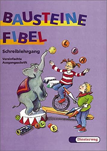 9783425020822: Bausteine Fibel. Schreiblehrgang. Vereinfachte Ausgangsschrift. Für alle Bundesländer (außer Bayern)