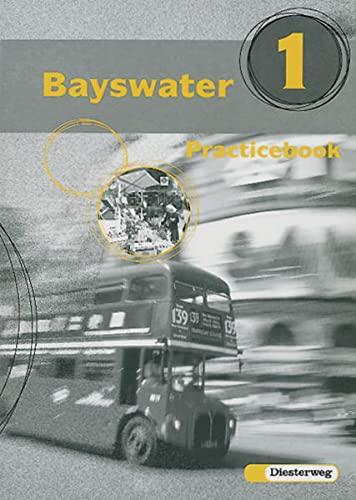 9783425031118: Bayswater 1 Practicebook: Für Klasse 5 an Realschulen und Schulen mit Bildungsgängen, die zum Realschulabschluß führen