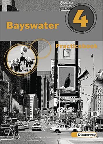 9783425031149: Bayswater 4. Practicebook: Für Klasse 8 an Realschulen, Regelschulen, Mittelschulen und Sekundarschulen