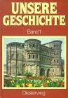 9783425032917: Unsere Geschichte 1. Von der Steinzeit bis zum Ende des Mittelalters