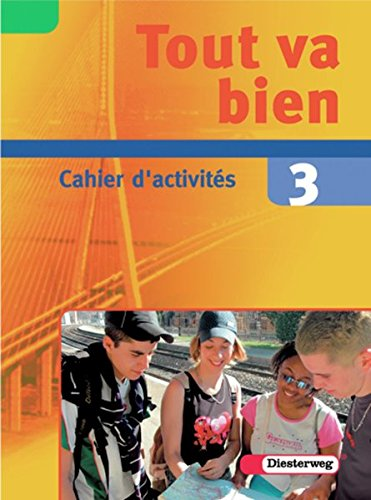 9783425036335: Tout va bien. 3 Cahier d'activités mit Multimedia-Sprachtrainer