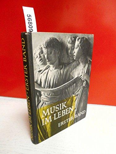 Musik im Leben, Erster Band (Volume I) (Schulwerk für die Musikerziehung, Band I. Ein Buch zum Singen und Spielen vom 5. Schuljahr an)