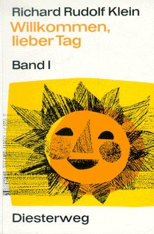 9783425037158: Willkommen, lieber Tag, Band 1: Alte und neue Kinderlieder für die Grundschule