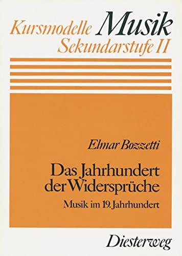 9783425037974: Das Jahrhundert der Widersprüche. Musik im 19. Jahrhundert