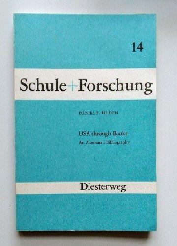 USA through books: An annotated bibliography (Schule und Forschung heft 14): Huden, Daniel P