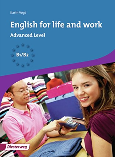 English for life and work: Workbook Advanced: Vogt, Karin