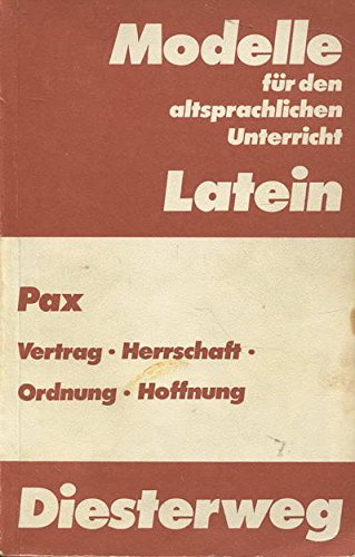 Pax. Vertrag, Herrschaft, Ordnung, Hoffnung: Walter Vogt