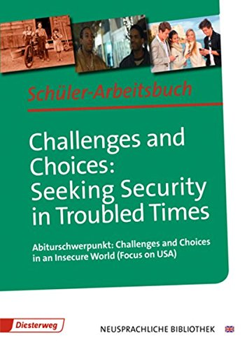 9783425048048: Challenges and Choices: Seeking Security in Troubled Times: Abiturschwerpunkt: Challenges and Choices in an Insecure World (Focus on USA): Schüler-Arbeitsbuch