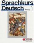 Sprachkurs Deutsch: 1: Unterrichtswerk Fur Erwachsene: Dietrich, Georg