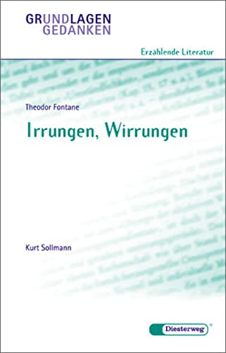 9783425060545: Theodor Fontane: Irrungen, Wirrungen (Grundlagen und Gedanken zum Verständnis erzählender Literatur, Band 8)