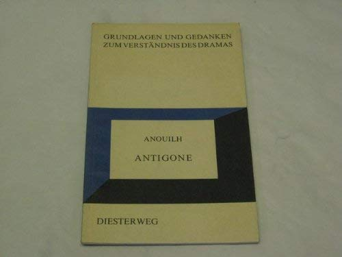 Antigone. Grundlagen und Gedanken (3425060708) by Jean Anouilh