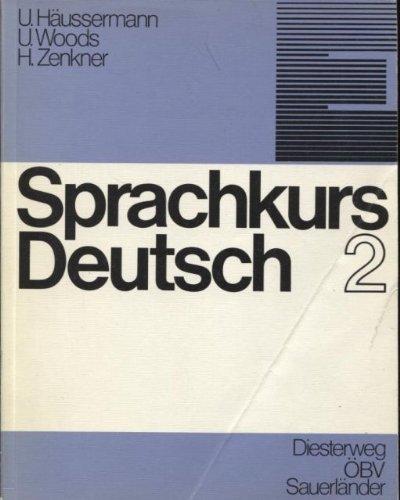 SPRACHKURS DEUTSCH TEIL 2: KURSBUCH; GLOSSAR DEUTSCH-ENGLISCH; HINWEISE FUER KURSLEITER ZU TEIL 1 &...