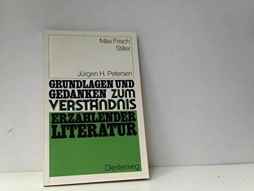 Max Frisch, Stiller (Grundlagen und Gedanken zum: Petersen, Jurgen H
