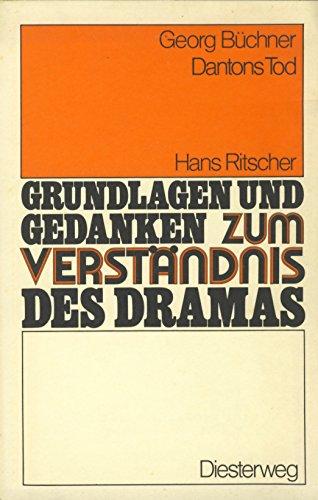 9783425063928: Grundlagen Und Gedanken: Dantons Tod - Von G P Knapp (Grundlagen und Gedanken zum Verständnis des Dramas) (German Edition)