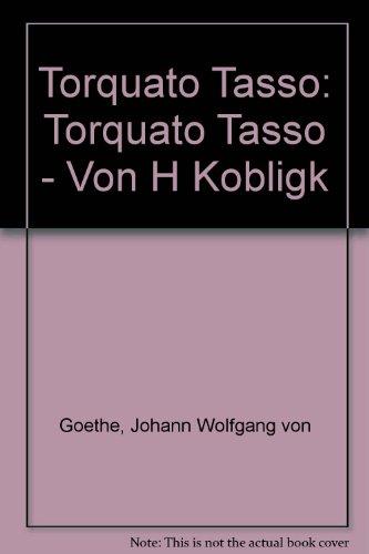 9783425064109: Torquato Tasso: Torquato Tasso - Von H Kobligk (Grundlagen und Gedanken zum Verständnis des Dramas) (German Edition)